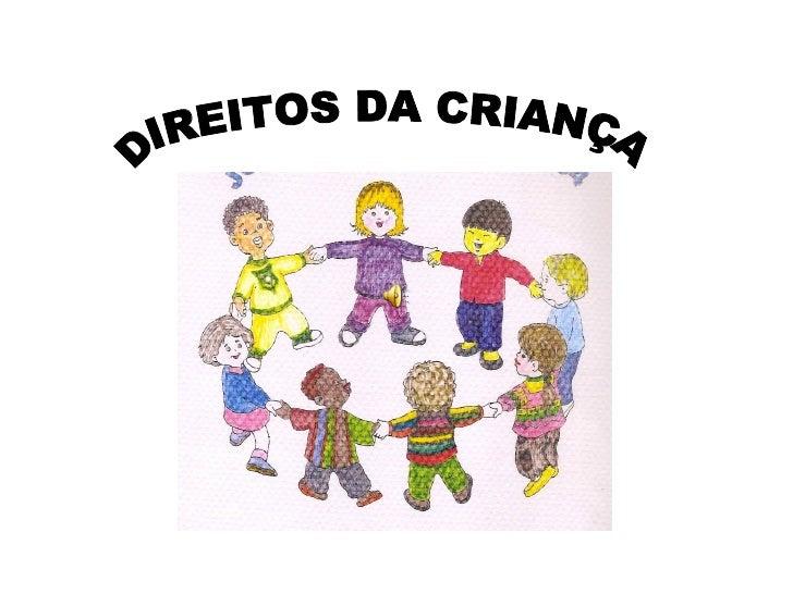 Em 20 de Novembro de 1959,       a ONU assinou  a Declaração Universal dos    Direitos da Criança.