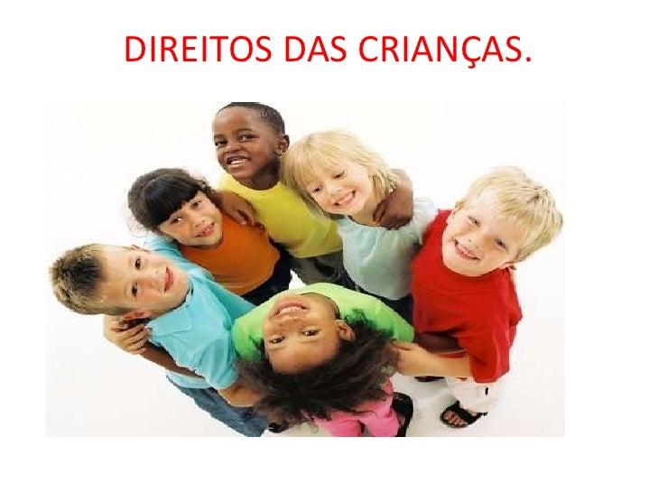 DIREITOS DAS CRIANÇAS.