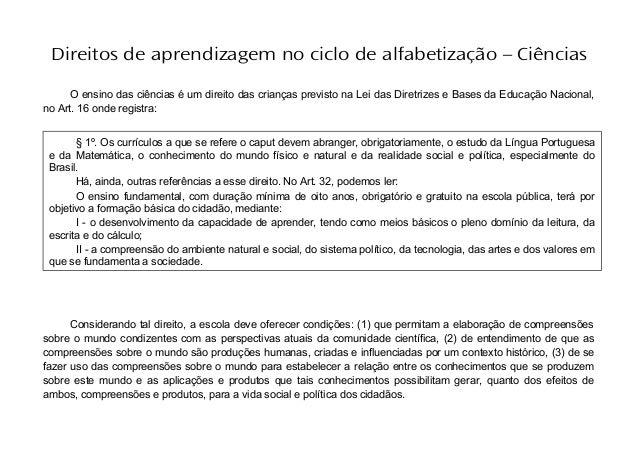 § 1º. Os currículos a que se refere o caput devem abranger, obrigatoriamente, o estudo da Língua Portuguesa e da Matemátic...