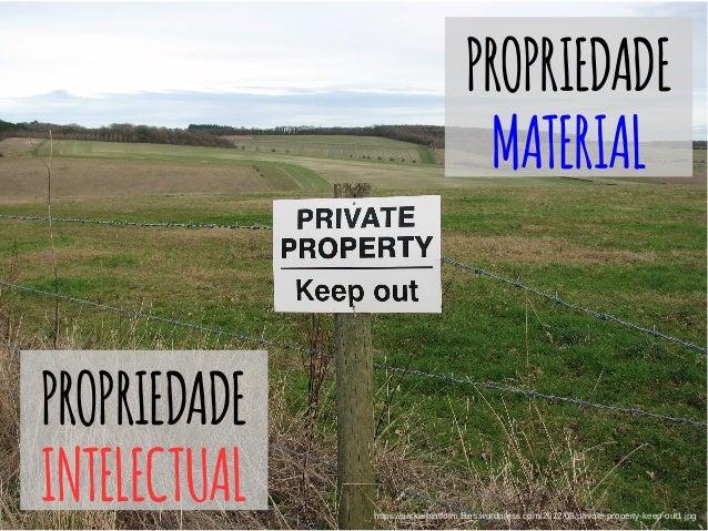 https://parkerplatform.files.wordpress.com/2012/08/private-property-keep-out1.jpg PROPRIEDADE INTELECTUAL PROPRIEDADE MATE...