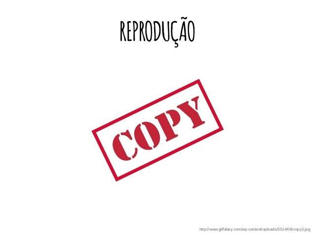 REPRODUÇÃO http://www.giffdiary.com/wp-content/uploads/2014/08/copy2.jpg