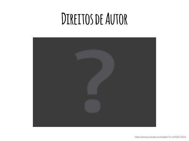 DireitosdeAutor https://www.youtube.com/watch?v=xlr45xFL0O4