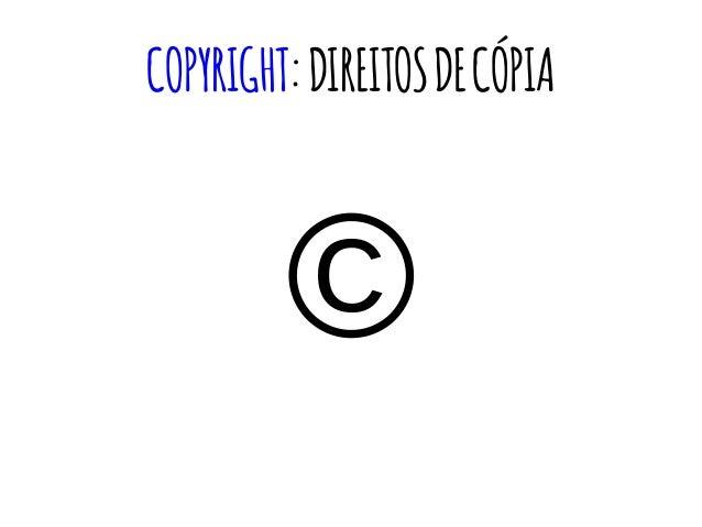 COPYRIGHT:DIREITOSDECÓPIA ©