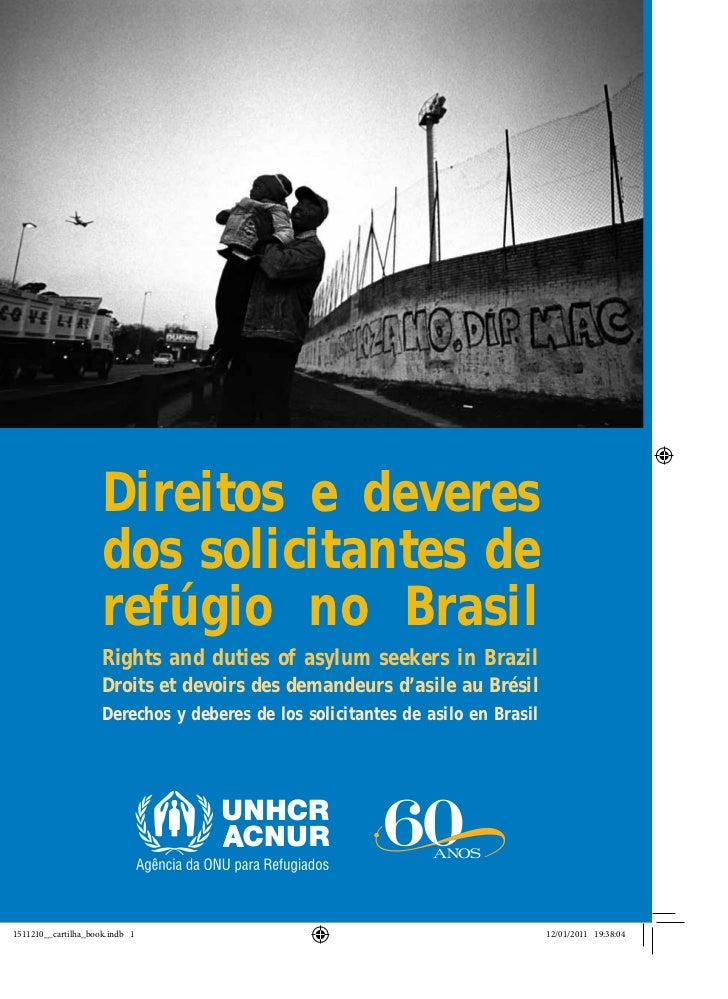 Direitos e deveresdos solicitantes derefúgio no BrasilRights and duties of asylum seekers in BrazilDroits et devoirs des d...