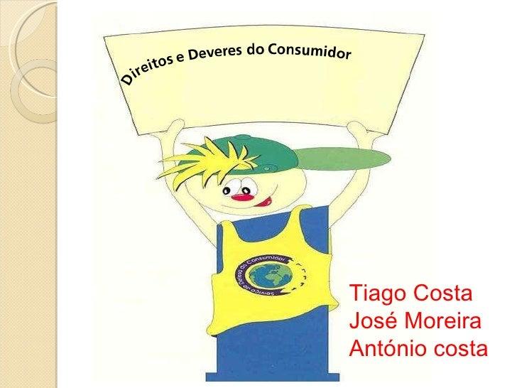 Tiago Costa José Moreira António costa