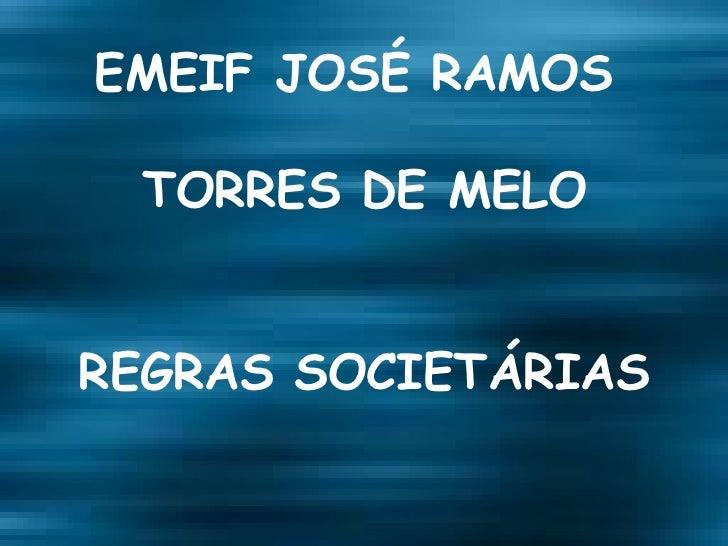 EMEIF JOSÉ RAMOS  TORRES DE MELO REGRAS SOCIETÁRIAS