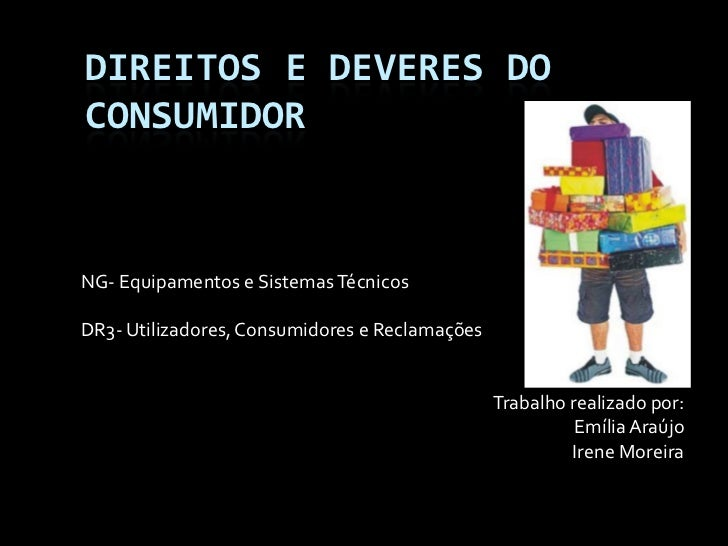 Direitos e deveres do consumidor<br />NG- Equipamentos e Sistemas Técnicos<br />DR3- Utilizadores, Consumidores e Reclamaç...