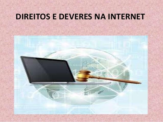 DIREITOS E DEVERES NA INTERNET