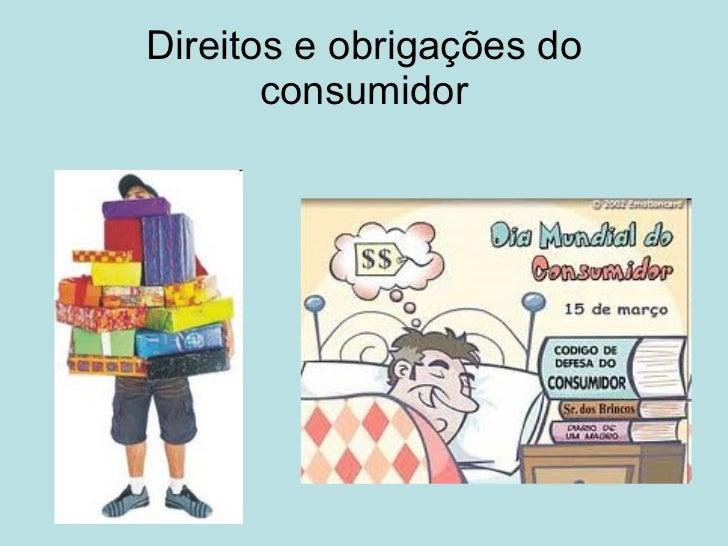 Direitos e obrigações do consumidor