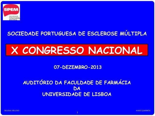 SOCIEDADE PORTUGUESA DE ESCLEROSE MÚLTIPLA  X CONGRESSO NACIONAL 07-DEZEMBRO-2013  AUDITÓRIO DA FACULDADE DE FARMÁCIA DA U...