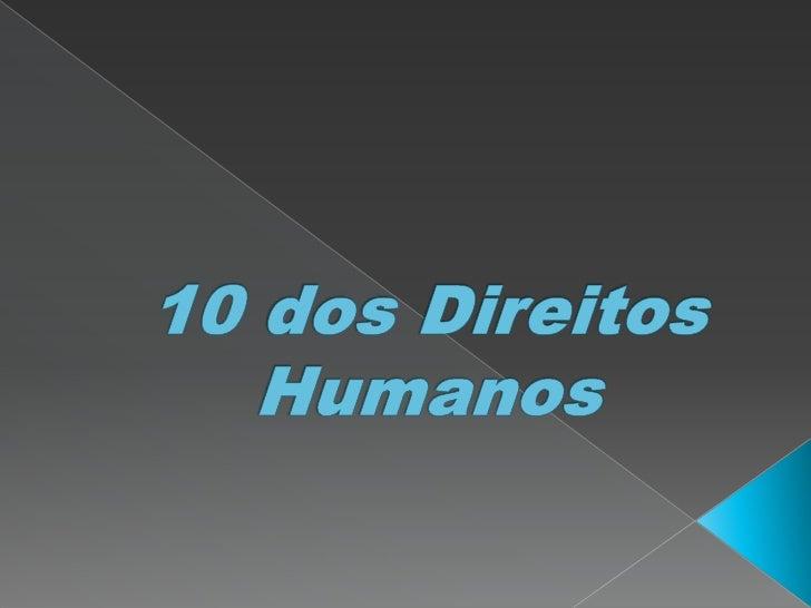 10 dos Direitos Humanos<br />
