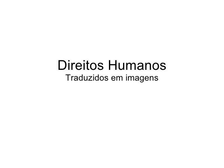 Direitos Humanos Traduzidos em imagens