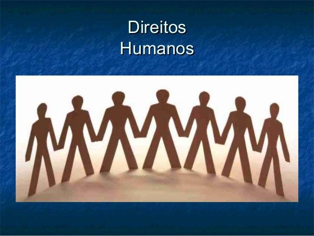DireitosDireitos HumanosHumanos