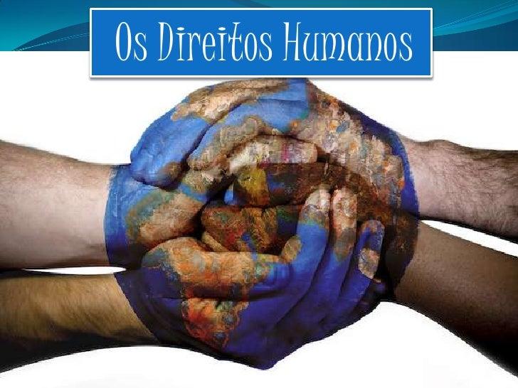 Os Direitos Humanos<br />