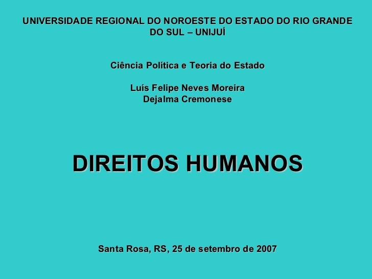 UNIVERSIDADE REGIONAL DO NOROESTE DO ESTADO DO RIO GRANDE DO SUL – UNIJUÍ Ciência Política e Teoria do Estado Luís Felipe ...