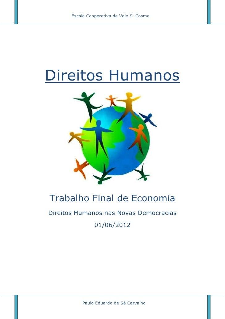 Escola Cooperativa de Vale S. CosmeDireitos HumanosTrabalho Final de EconomiaDireitos Humanos nas Novas Democracias       ...