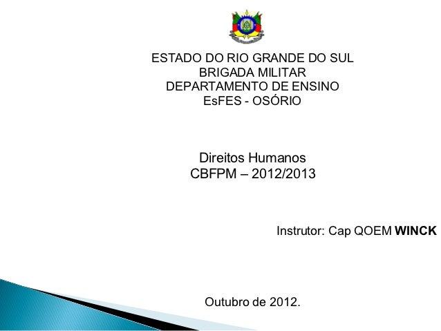 ESTADO DO RIO GRANDE DO SUL      BRIGADA MILITAR  DEPARTAMENTO DE ENSINO       EsFES - OSÓRIO      Direitos Humanos     CB...