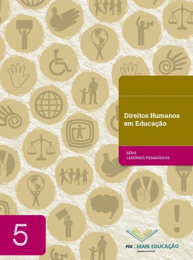 Direitos Humanos em Educação  SÉRIE SÉRIE CADERNOS PEDAGÓGICOS