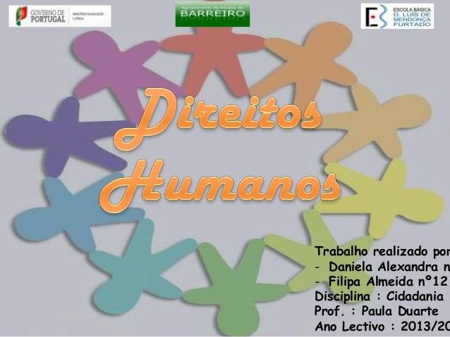Trabalho realizado por - Daniela Alexandra nº - Filipa Almeida nº12 Disciplina : Cidadania Prof. : Paula Duarte Ano Lectiv...