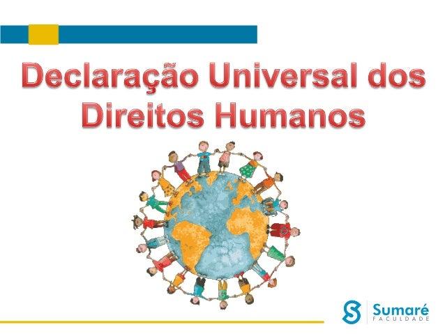 A  Declaração  Universal  dos  Direitos  Humanos foi adotada pela ONU em 10 de dezembro de 1948. Esboçada principalmente p...