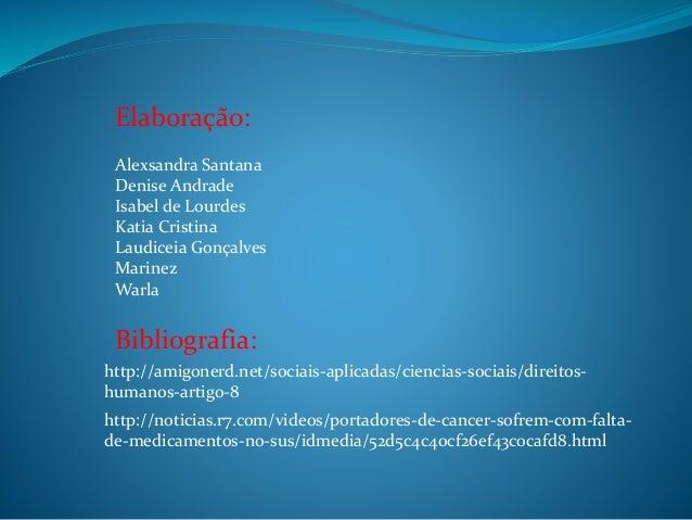Elaboração: Alexsandra Santana Denise Andrade Isabel de Lourdes Katia Cristina Laudiceia Gonçalves Marinez Warla  Bibliogr...