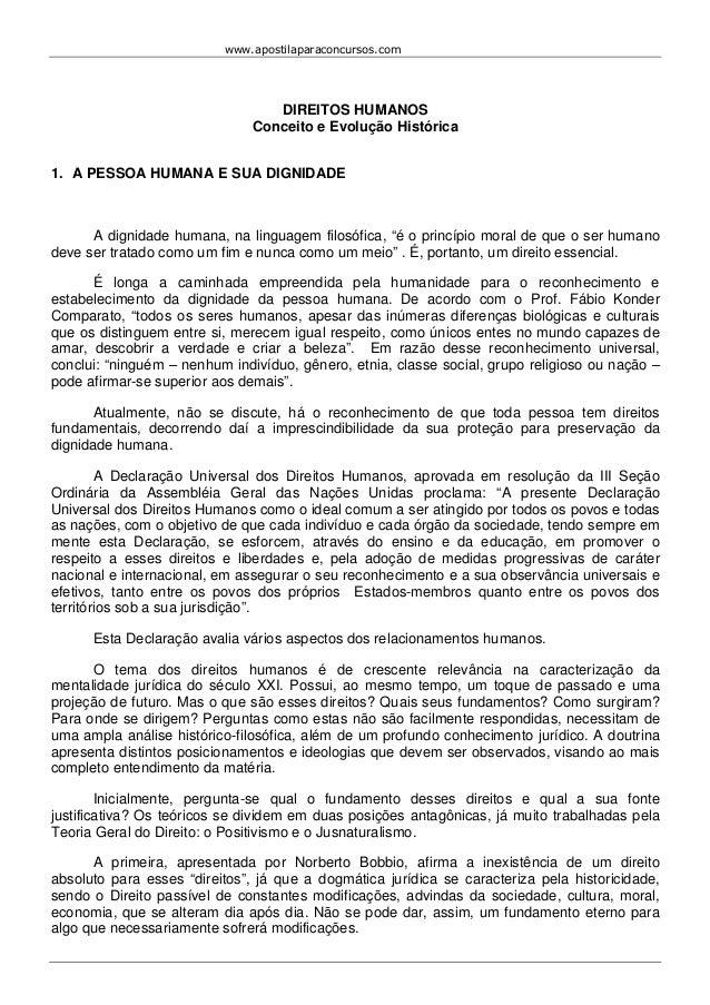 www.apostilaparaconcursos.com  DIREITOS HUMANOS  Conceito e Evolução Histórica  1. A PESSOA HUMANA E SUA DIGNIDADE  A dign...