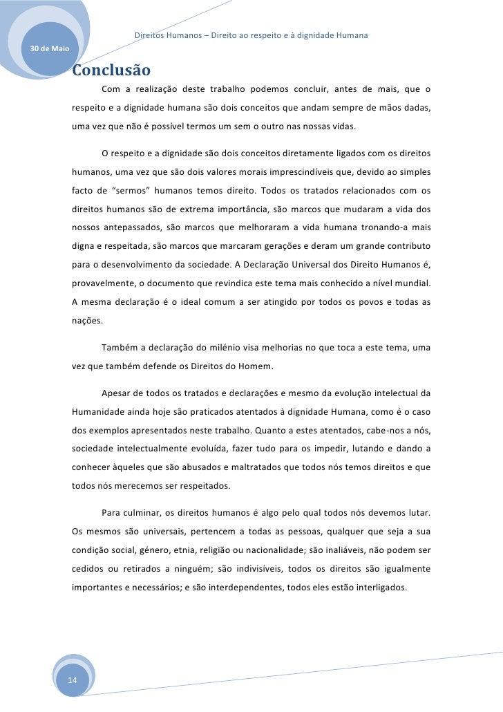 Direitos Humanos – Direito ao respeito e à dignidade Humana30 de Maio             Conclusão                    Com a reali...