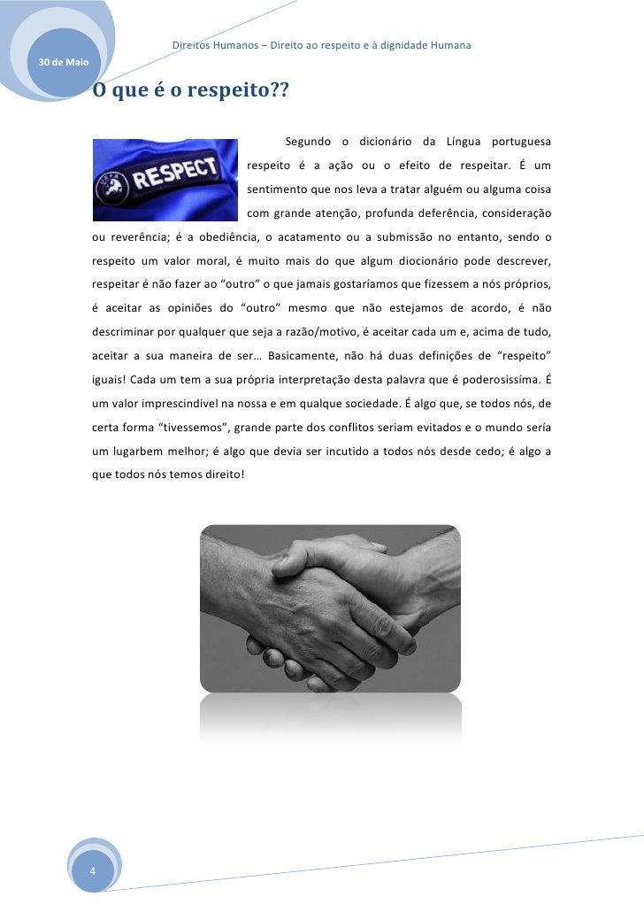 Direitos Humanos – Direito ao respeito e à dignidade Humana30 de Maio             O que é o respeito??                    ...