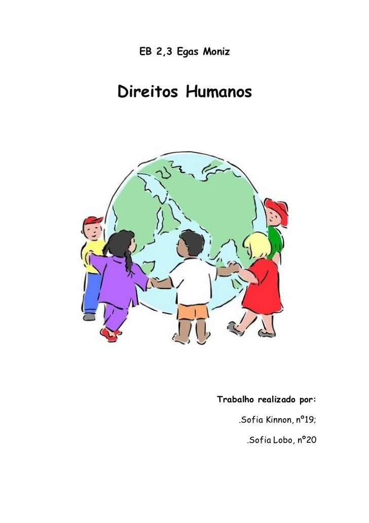 EB 2,3 Egas MonizDireitos Humanos                Trabalho realizado por:                      .Sofia Kinnon, nº19;        ...