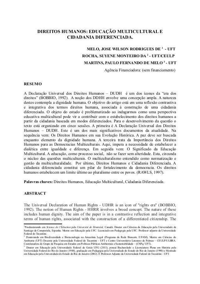 DIREITOS HUMANOS: EDUCAÇÃO MULTICULTURAL E CIDADANIA DIFERENCIADA. MELO, JOSE WILSON RODRIGUES DE 1 - UFT ROCHA, SUYENE MO...