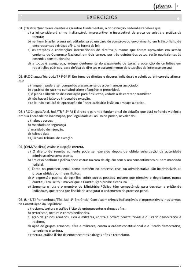 1 EXERCÍCIOS  01.(TJ/MG)Quantoaosdireitosegarantiasfundamentais,aConstituiçãoFederalestabeleceque: a)...