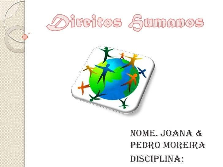 Nome. Joana &Pedro MoreiraDisciplina: