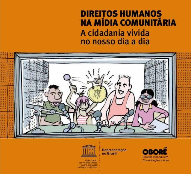 DIREITOS HUMANOS NA MÍDIA COMUNITÁRIA A cidadania vivida no nosso dia a dia