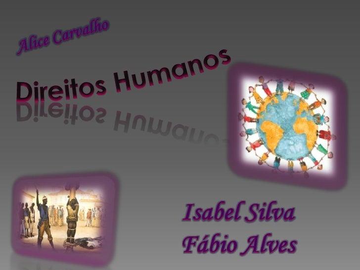    Os direitos humanos são os direitos e liberdades básicos de todos    os seres humanos. Normalmente, o conceito de dire...