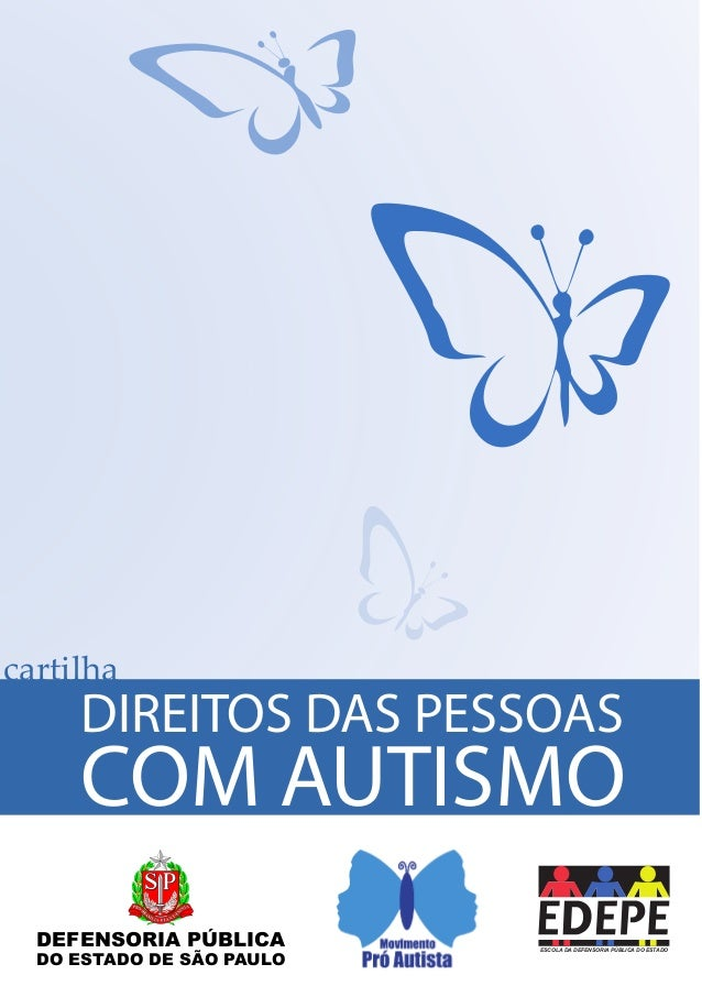 DIREITOS DAS PESSOAS COM AUTISMOcartilhaDEFENSORIA PÚBLICADO ESTADO DE SÃO PAULOCMYCMMYCYCMYKBrasao cor-H.pdf 1 08/02/2011...