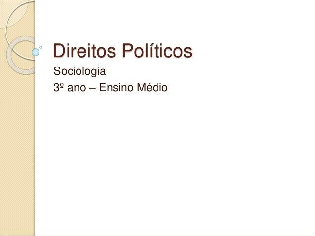Direitos Políticos Sociologia 3º ano – Ensino Médio