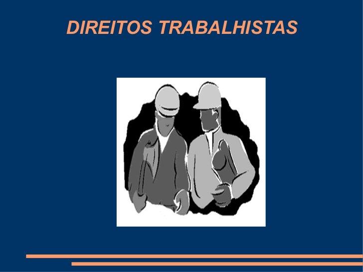 DIREITOS TRABALHISTAS