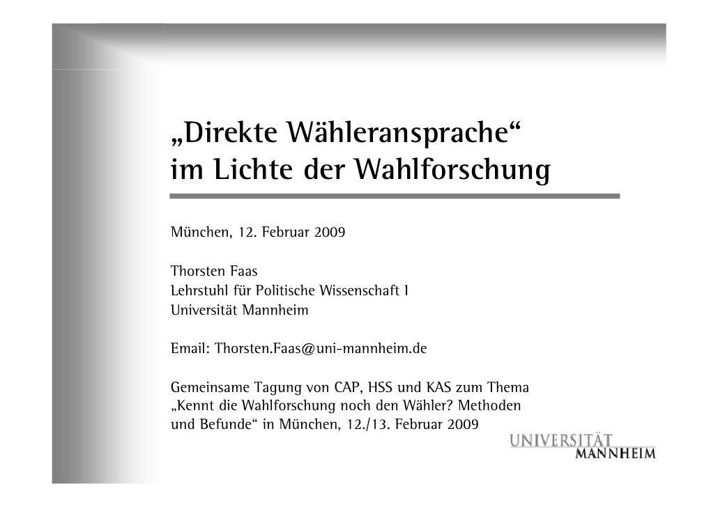 """ÊDirekte Wähleransprache"""" im Lichte der Wahlforschung München, 12. Februar 2009  Thorsten Faas Lehrstuhl für Politische Wi..."""