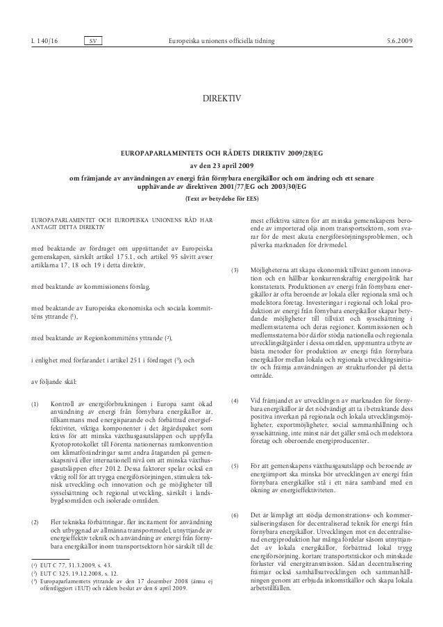 (1) (2) (3) L 140/16 SV Europeiska unionens officiella tidning 5.6.2009 DIREKTIV