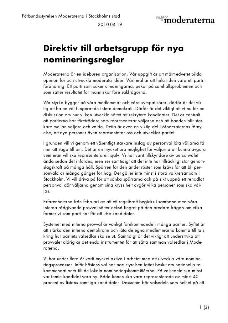 Förbundsstyrelsen Moderaterna i Stockholms stad                                       2010-04-19               Direktiv ti...