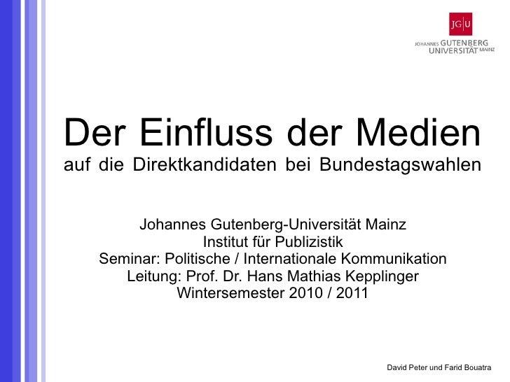 Der Einfluss der Medienauf die Direktkandidaten bei Bundestagswahlenm        Johannes Gutenberg-Universität Mainz         ...