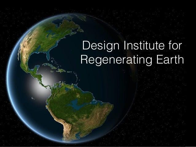 Design Institute for Regenerating Earth
