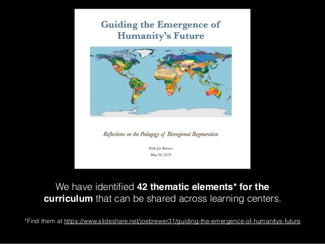 We have identified 42 thematic elements* for the curriculum that can be shared across learning centers. *Find them at https...