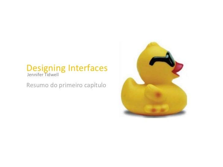 Designing InterfacesJennifer TidwellResumo do primeiro capítulo