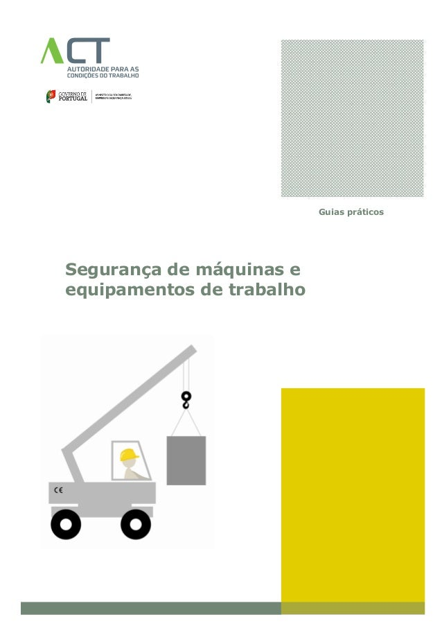 Guias práticos Segurança de máquinas e equipamentos de trabalho
