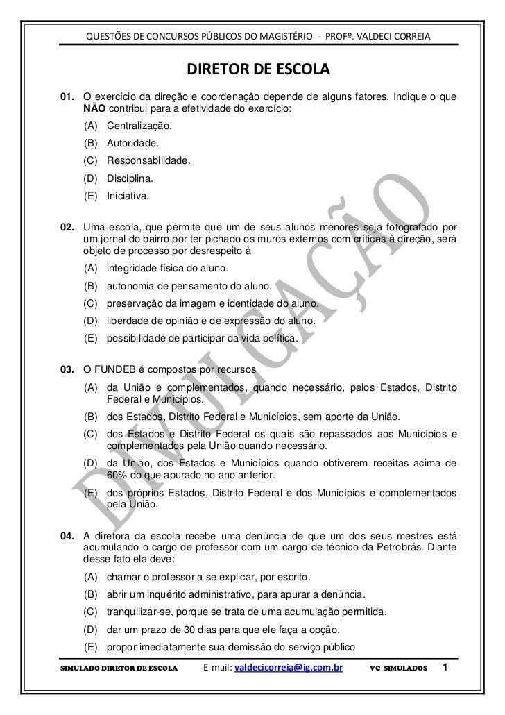 QUESTÕES DE CONCURSOS PÚBLICOS DO MAGISTÉRIO - PROFº. VALDECI CORREIA                             DIRETOR DE ESCOLA01. O e...