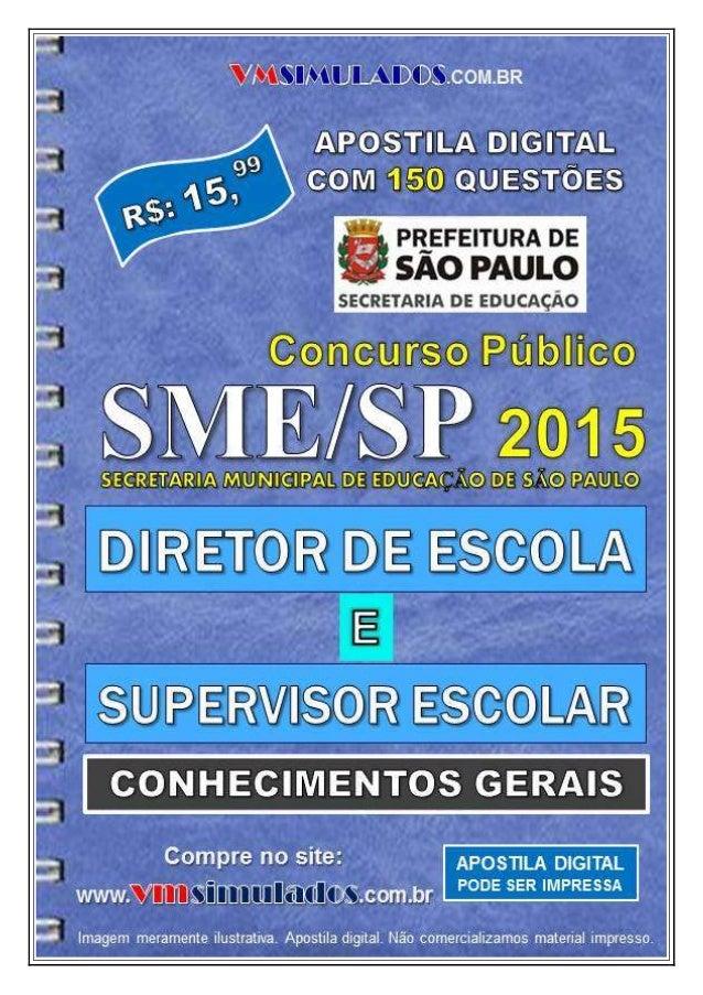 VMSIMULADOS.COM.BR DIRETOR DE ESCOLA E SUPERVISOR ESCOLAR - SME/SP ─ CONHECIMENTOS GERAIS WWW.VMSIMULADOS.COM.BR 1