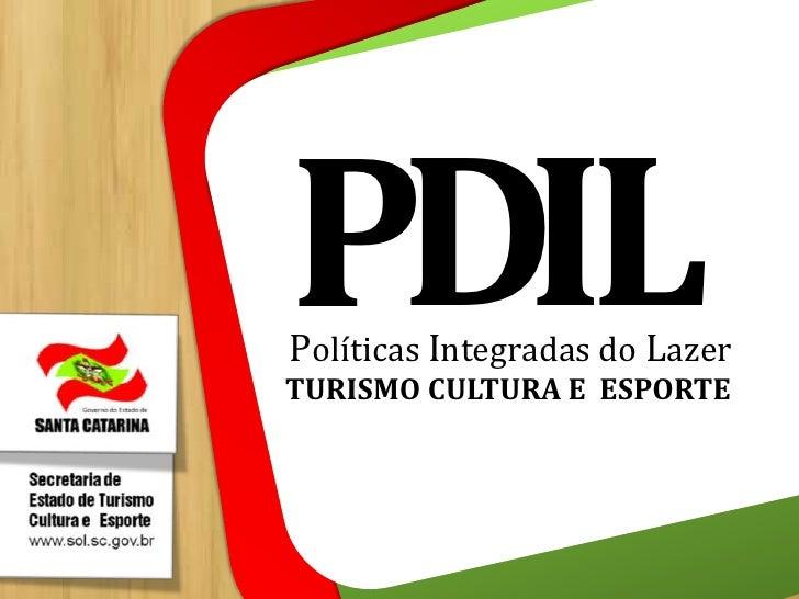 D<br />I<br />L<br />P<br />Políticas Integradas do Lazer<br />TURISMO CULTURA E  ESPORTE<br />