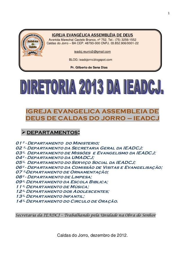 1                 IGREJA EVANGÉLICA ASSEMBLÉIA DE DEUS               Avenida Marechal Castelo Branco, nº 752. Tel.: (75) 3...