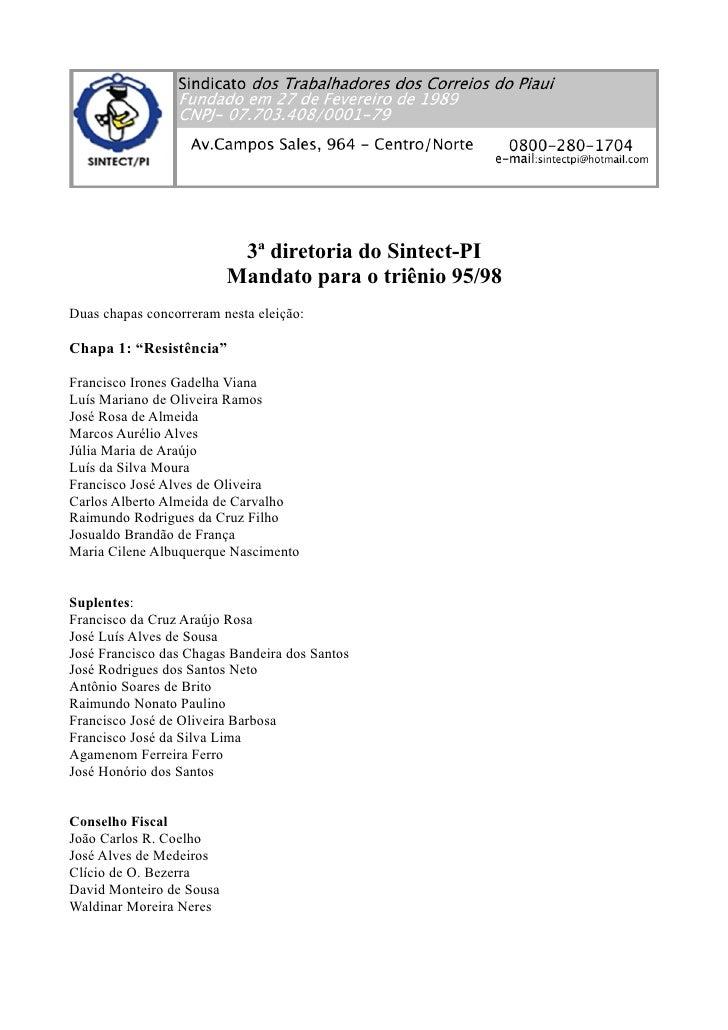 3ª diretoria do Sintect-PI                           Mandato para o triênio 95/98 Duas chapas concorreram nesta eleição:  ...